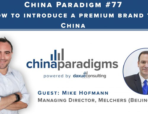 Mike Hofmann interviewed by China Paradigms Business Podcast on how to introduce a premium brand to China